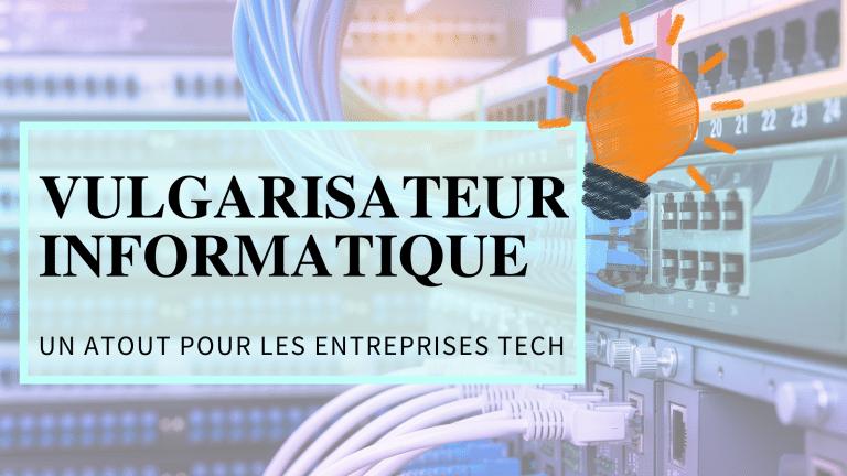 Read more about the article Le vulgarisateur informatique, un créateur de valeur pour les entreprises tech