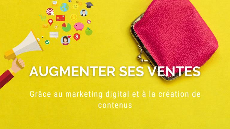 Read more about the article Comment augmenter ses ventes grâce au marketing digital et à la création de contenu