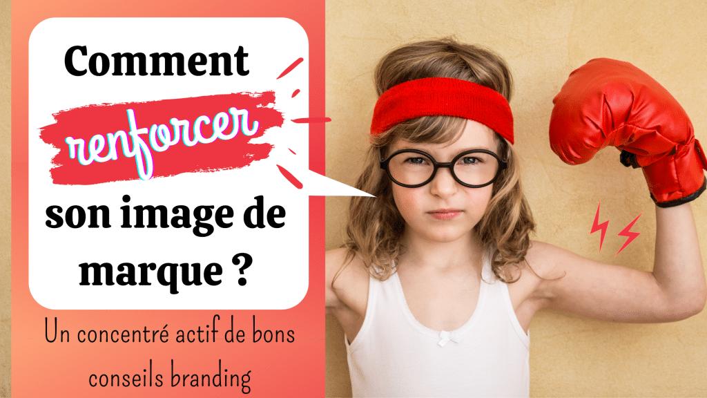Les 5 meilleurs conseils réunis dans un guide complet branding pour renforcer l'image de marque de votre entreprise - conseils webmarketing de l'Agence Koïné Rédaction à Paris