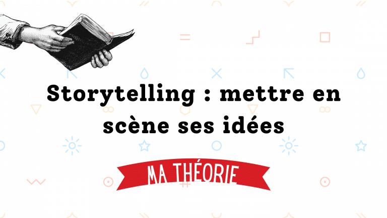 Read more about the article Storytelling : mettre en scène les idées, l'art du rédacteur web